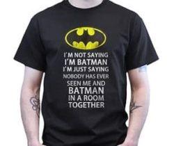 im not saying im batman