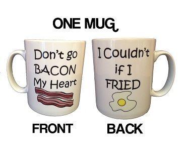 Dont Go Bacon My Heart Mug
