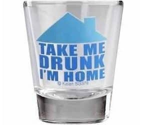 take me drunk shot glass