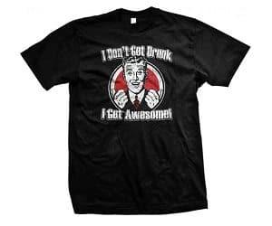 I don't get drunk t-shirt