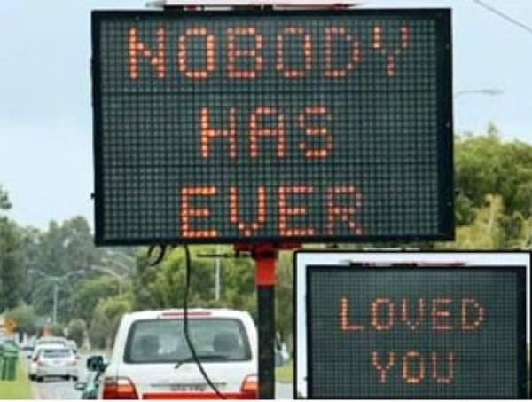 nobody loves you sign