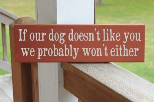 we dont like you dog sign
