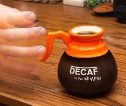 decaf is for wimps mug