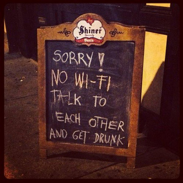 no wifi get drunk