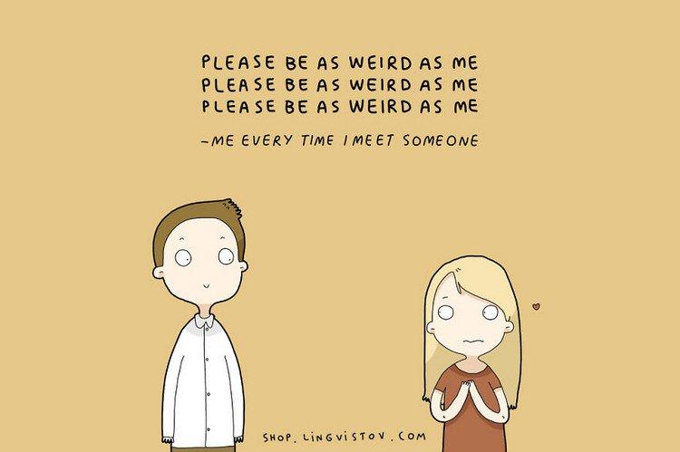 please be weird