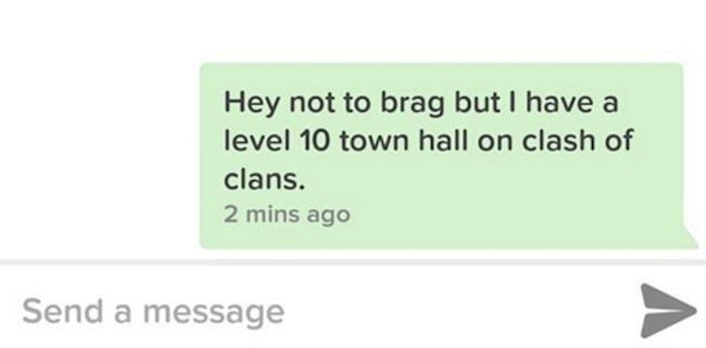 hey not to brag but i have a level 10 town hall on clash of clans