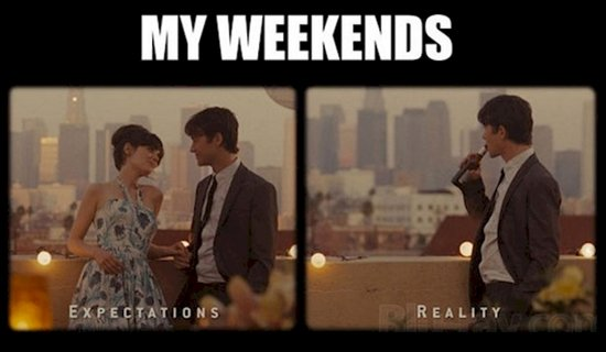 expectations-v-reality-weekend