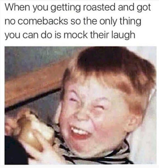 roasted laugh