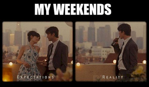 weekends reality expectation