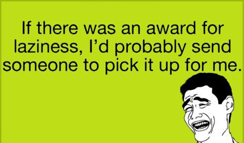 if there was an award for laziness meme