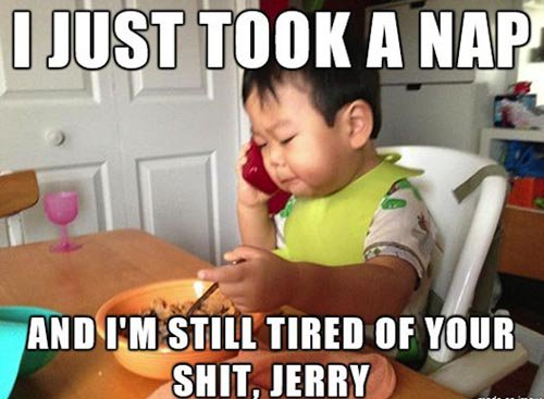 Tired Jerry
