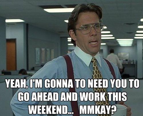 Work This Weekend
