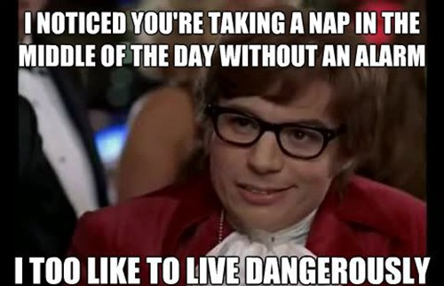 austin powers with text nap in the middle of the day live dangerously