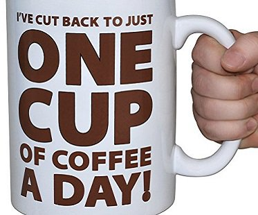 One Cup of Coffee Large Mug a day