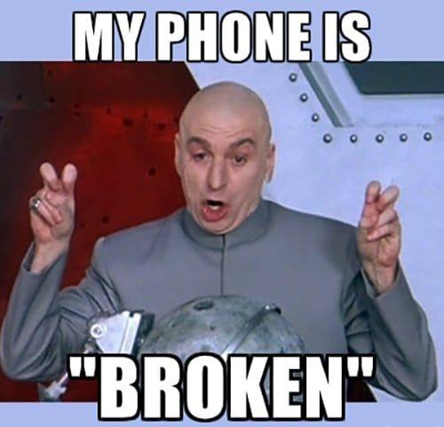 Phone Is Broken