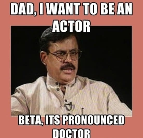 i want to be an actor you mean doctor meme