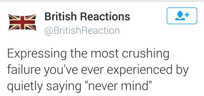 british-reactions-never mind