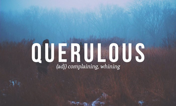 underused-words-complaining-querulous