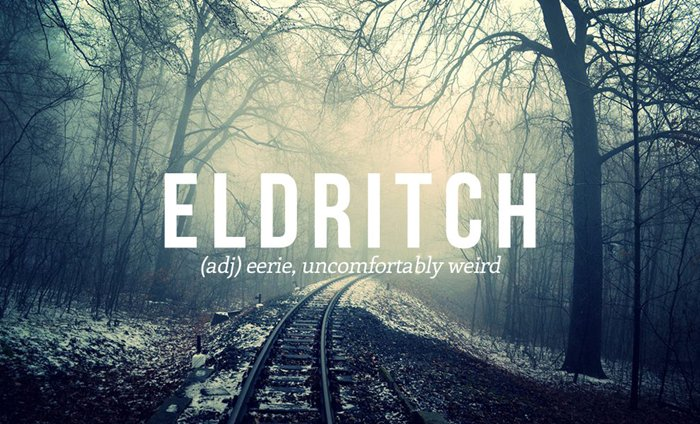 underused-words-eerie-eldritch