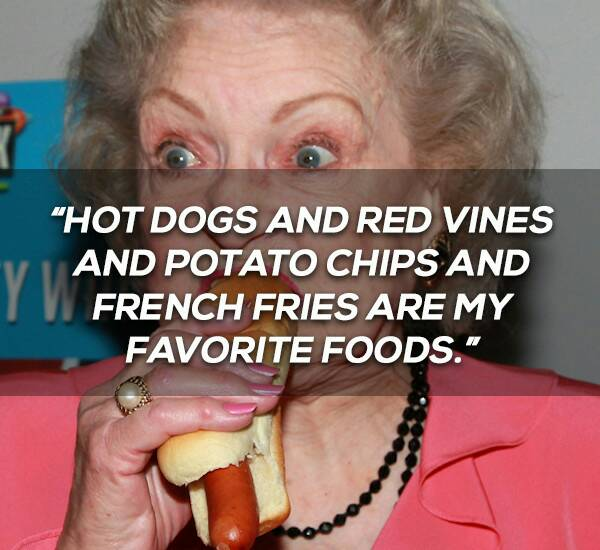 betty-white-quotes-favorite-foods
