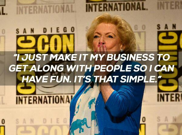 betty-white-quotes-get-along-have-fun