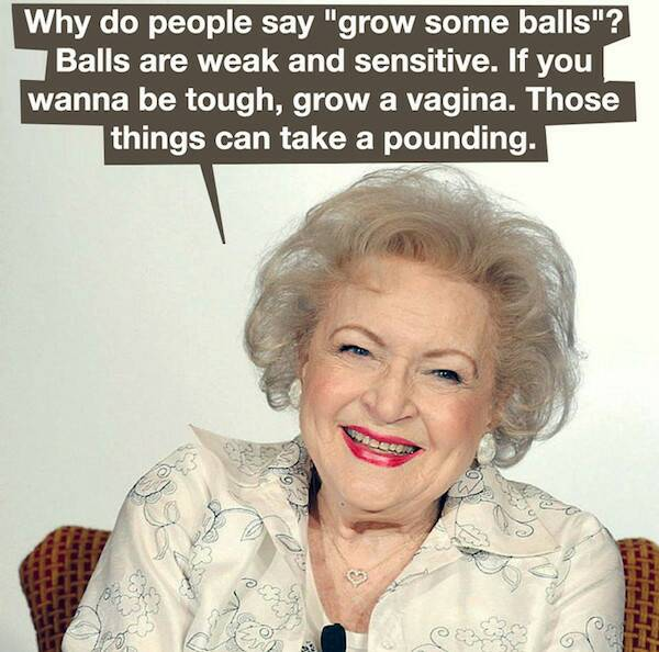 betty-white-quotes-grow-a-pair