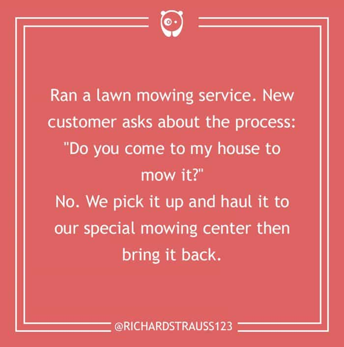 dumb-customer-questions-come-here-to-mow-it