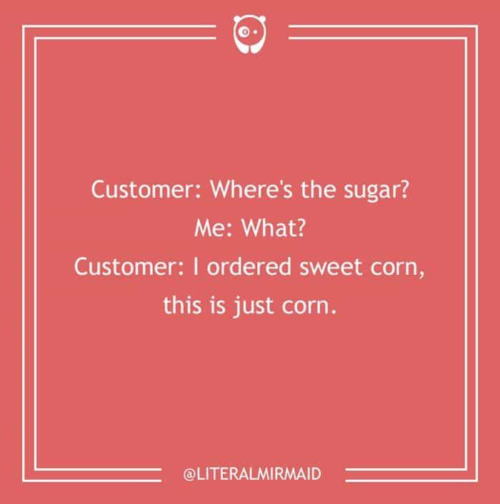 dumb-customer-questions-sweet-corn-wheres-sugar