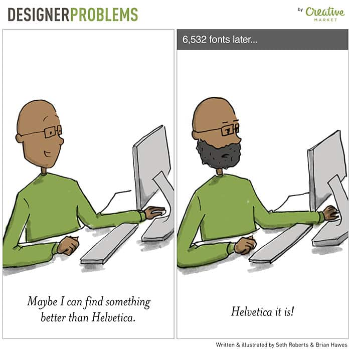 graphic-designer-problems-better-than-helvetica