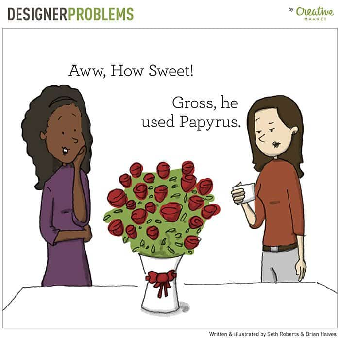 graphic-designer-problems-roses-wrong-font
