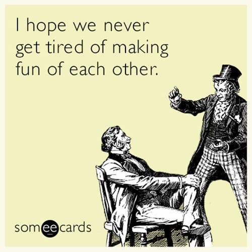 someecards-partner-making-fun