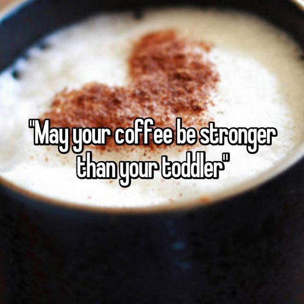 things-parents-will-understand-coffee-stronger-than-toddler