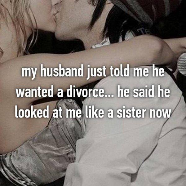 Shocking Divorce Reasons looked at me like a sister