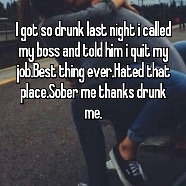 drunk me whisper quit my job