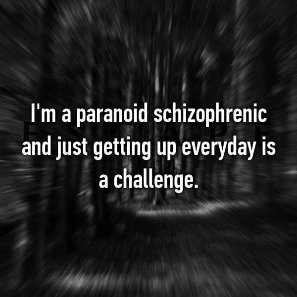 real life description schizophrenia getting up