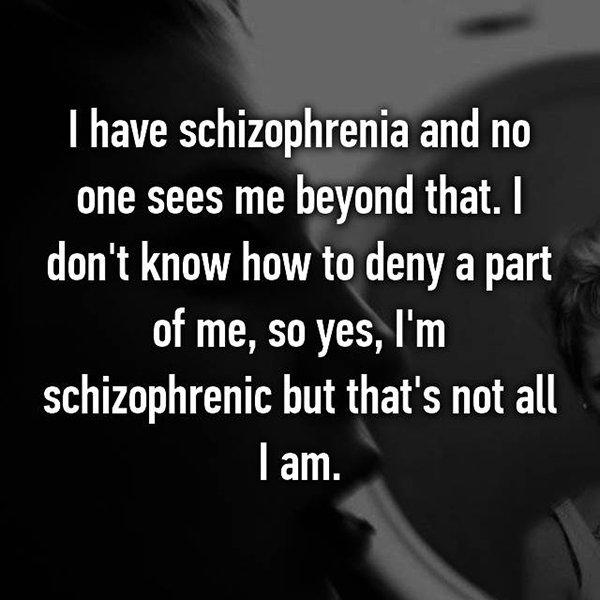 real life description schizophrenia no one sees beyond