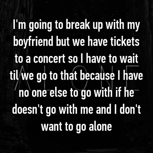 reasons waiting to break up dont want to go alone