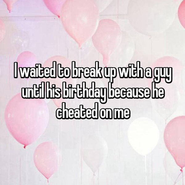 reasons waiting to break up on his birthday