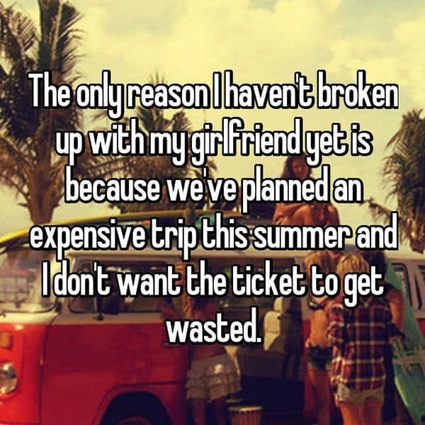 reasons waiting to break up planned an expensive trip