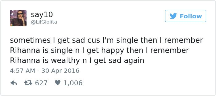 single people jokes rihanna is single rihanna is wealthy