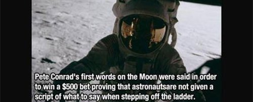 pete conrad first words on the moon fact