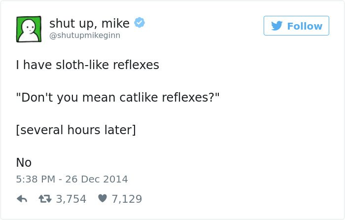 shut up mike tweet sloth like reflexes