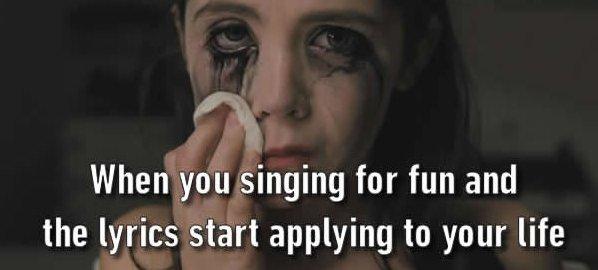 when lyrics start applying to your life