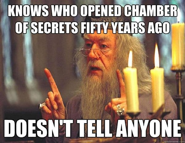 Dumbledore Memes knows who opened chamber of secrets 14 hilarious dumbledore memes that will make your sides hurt,Dumbledore Meme