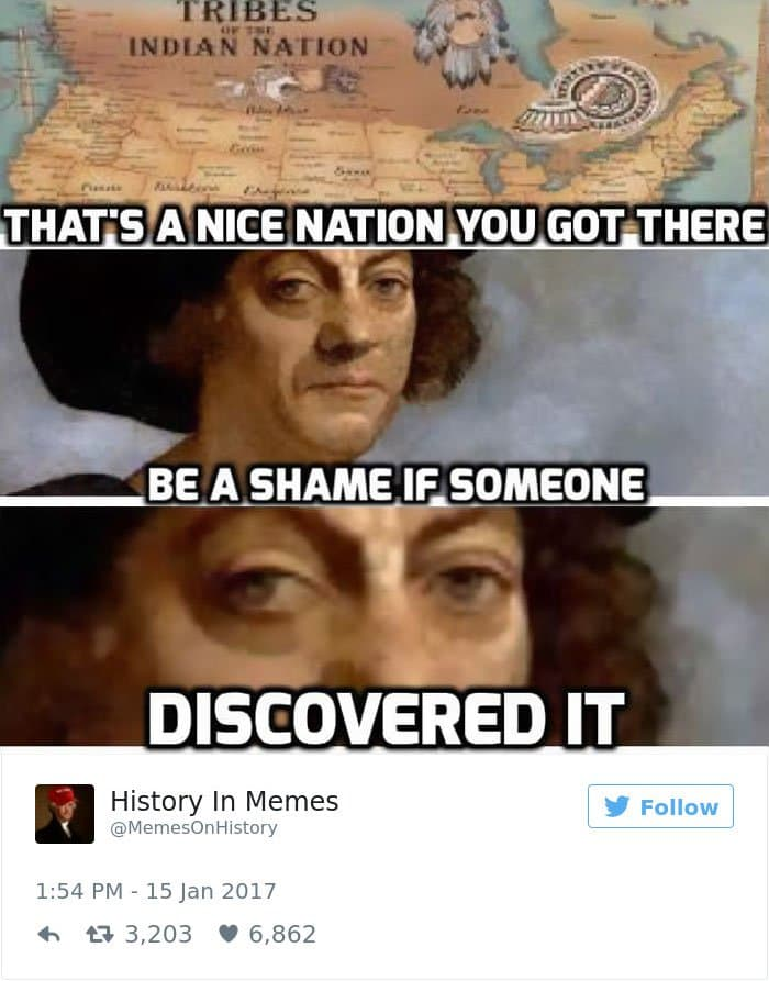history memes thats a nice nation you got there