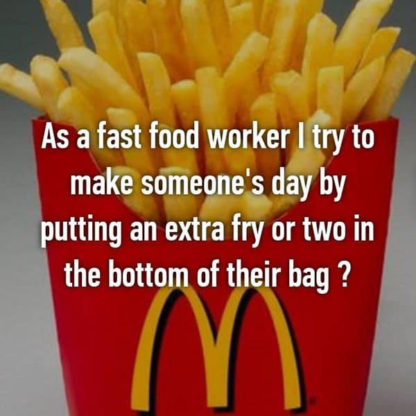 Confessions From Fast Food Workers make someones day