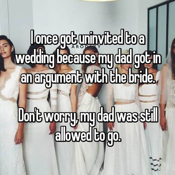 Shocking Reasons People Were Uninvited From Weddings dad argued with bride