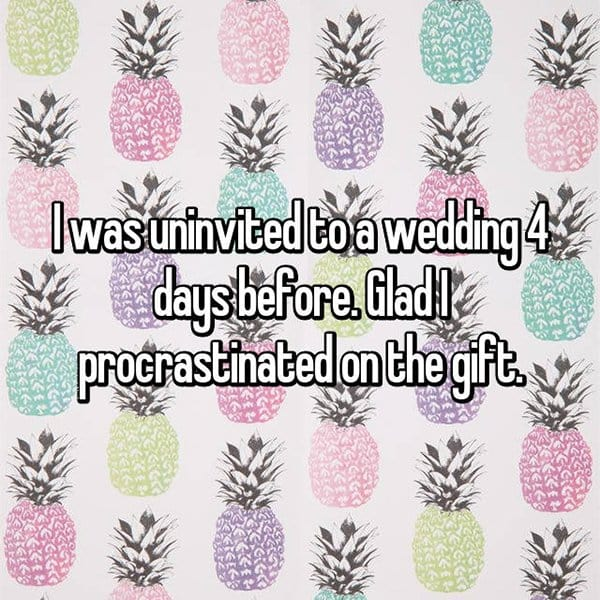 Shocking Reasons People Were Uninvited From Weddings glad i procrastinated on the gift