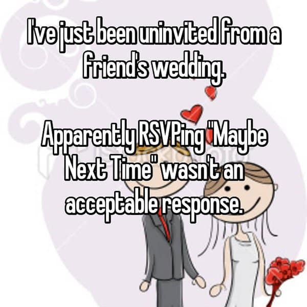 Shocking Reasons People Were Uninvited From Weddings maybe next time