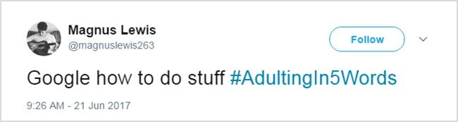 Tweets About Adulthood google how to do stuff